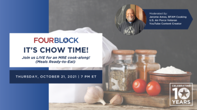 """It's Chow Time! Join FourBlock for a live MRE (""""Meals Ready-To-Eat"""" Cook-Along on Thursday, October 21st, 2021"""